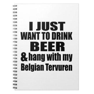 Hang With My Belgian Tervuren Notebooks