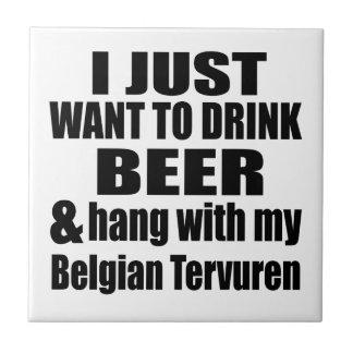 Hang With My Belgian Tervuren Tile