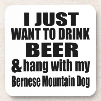 Hang With My Bernese Mountain Dog Coaster