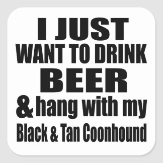 Hang With My Black & Tan Coonhound Square Sticker