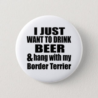 Hang With My Border Terrier 6 Cm Round Badge