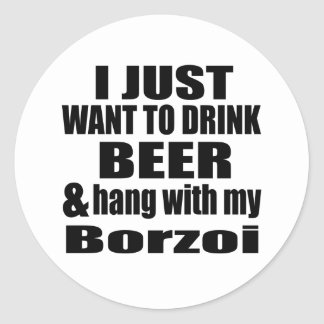 Hang With My Borzoi Classic Round Sticker