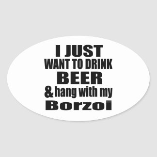 Hang With My Borzoi Oval Sticker
