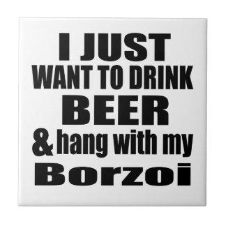 Hang With My Borzoi Tile