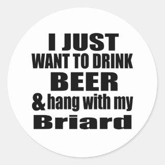 Hang With My Briard Round Sticker