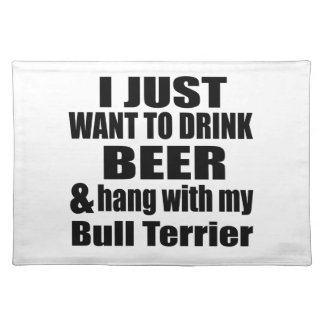 Hang With My Bull Terrier Placemat
