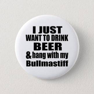 Hang With My Bullmastiff 6 Cm Round Badge