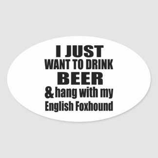 Hang With My English Foxhound Oval Sticker