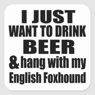 Hang With My English Foxhound Square Sticker