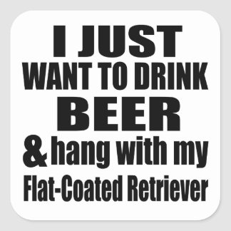 Hang With My Flat-Coated Retriever Square Sticker