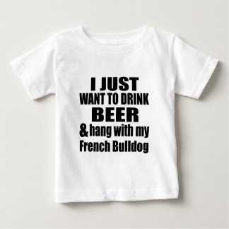 Hang With My French Bulldog Baby T-Shirt