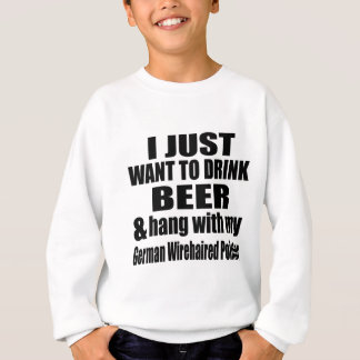 Hang With My German Wirehaired Pointer Sweatshirt