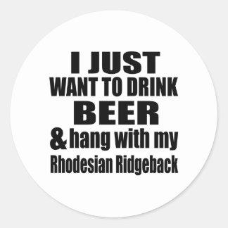 Hang With My Rhodesian Ridgeback Round Sticker