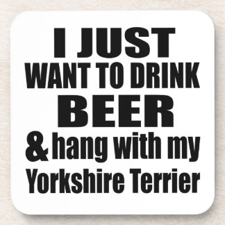 Hang With My Yorkshire Terrier Beverage Coaster