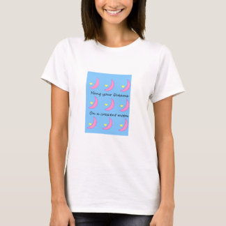 Hang your dreams on a Crescent Moon T-Shirt