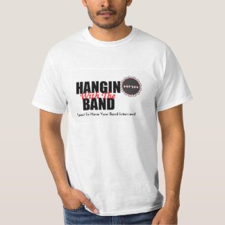 Hangin With The Band Shirt