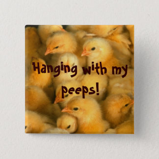 Hanging with my peeps! 15 cm square badge