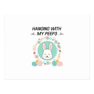 Hanging With My Peeps Funny Easter Gifts Postcard