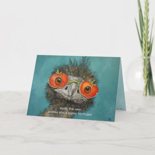hank the emu wishes you a happy birthday card  zazzleau