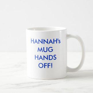 HANNAH's MUG HANDS OFF!