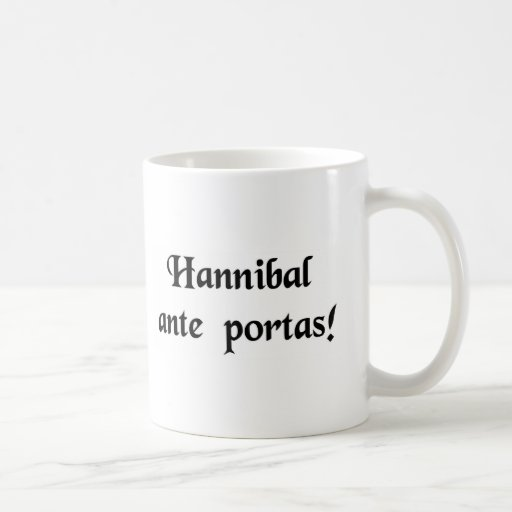 Hannibal is at the doors! coffee mugs