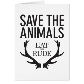 Hannibal Lecter - Eat the Rude (Save the Animals) Greeting Card