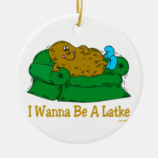 HANUKKAH FUNNY GIFTS 'I WANT TO BE A LATKE' CERAMIC ORNAMENT