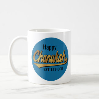 "Hanukkah Mug ""Happy Chanukah EST 139 BCE"""