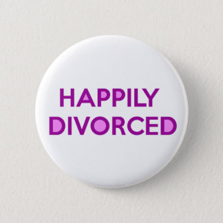 Happily Divorced - Happy To Be Divorced 6 Cm Round Badge