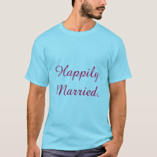 happily married couple t-shirt