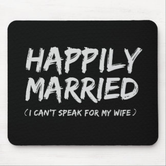 Happily Married Funny mousepad