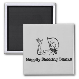 Happily Shooting Blanks Square Magnet