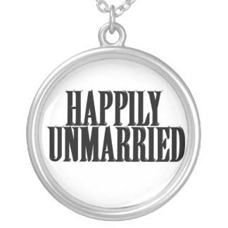 HAPPILY UNMARRIED Text Design Round Pendant Necklace