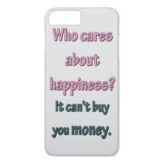 HAPPINESS CAN'T BUY MONEY iPhone 7 PLUS CASE