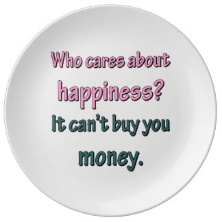 HAPPINESS CAN'T BUY MONEY PORCELAIN PLATE