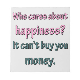 HAPPINESS CAN'T BUY MONEY SCRATCH PADS