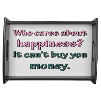 HAPPINESS CAN'T BUY MONEY SERVICE TRAYS