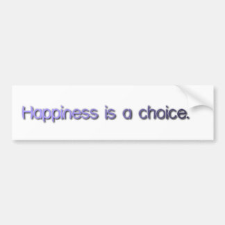 Happiness is a choice. bumper sticker