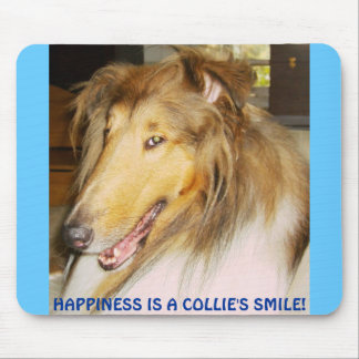 HAPPINESS IS A COLLIE'S SMILE! MOUSE PAD