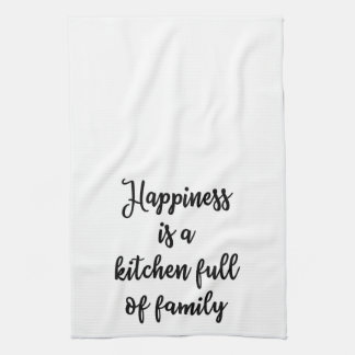 Happiness is a kitchen full of family Towel