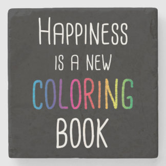 Happiness Is A New Coloring Book Stone Coaster