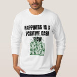 Happiness is a positive cash flow shirt