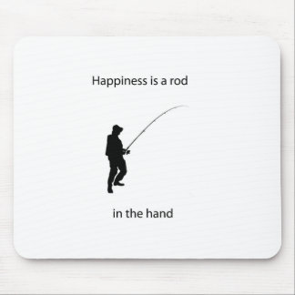 Happiness is a rod in the hand mouse pad