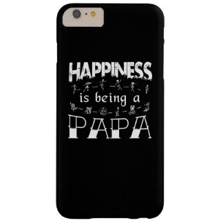 Happiness is Being a PAPA Barely There iPhone 6 Plus Case