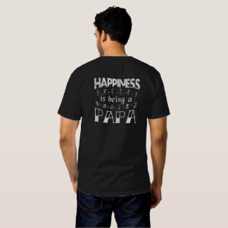 Happiness is Being a PAPA T-shirt