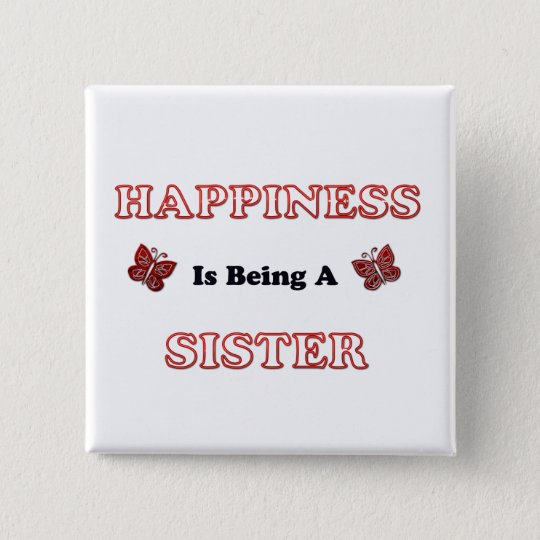 Happiness Is Being A Sister 15 Cm Square Badge