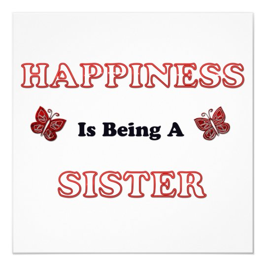 Happiness Is Being A Sister Card