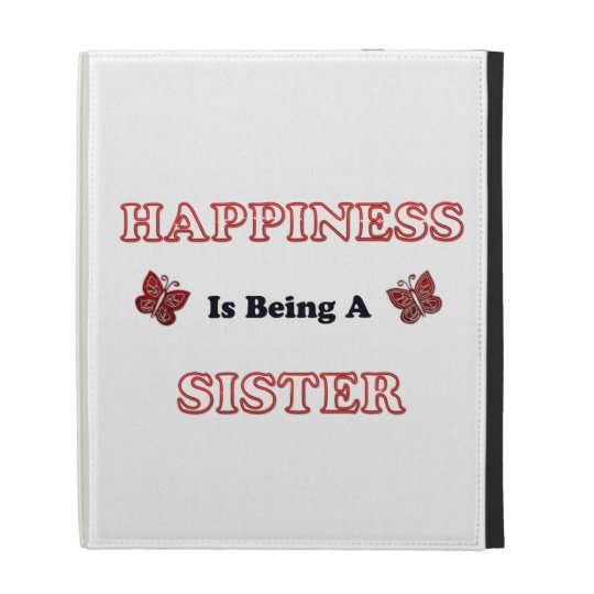 Happiness Is Being A Sister iPad Folio Covers