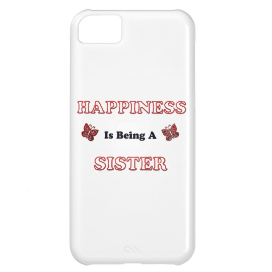 Happiness Is Being A Sister iPhone 5C Case