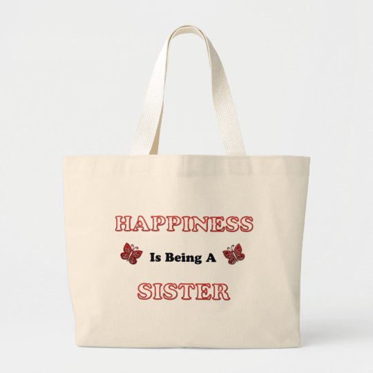 Happiness Is Being A Sister Large Tote Bag